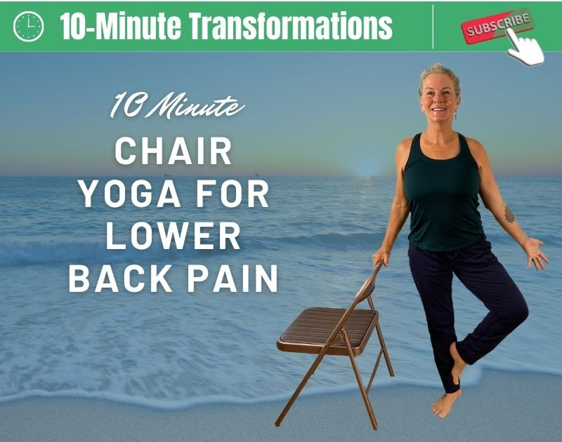 10 Minute Chair Yoga for Lower Back Pain