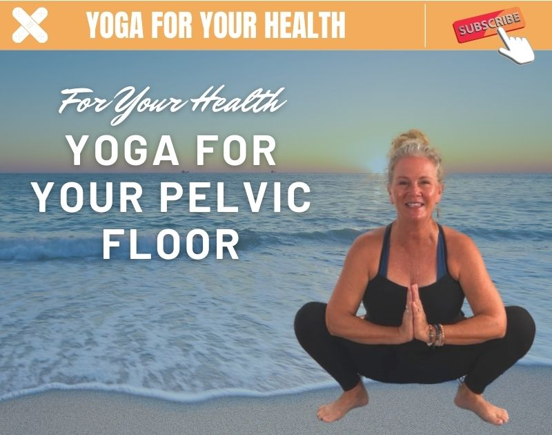 Yoga for Your Pelvic Floor